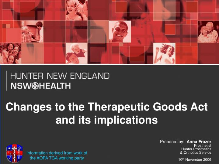 changes to the therapeutic goods act and its implications n.