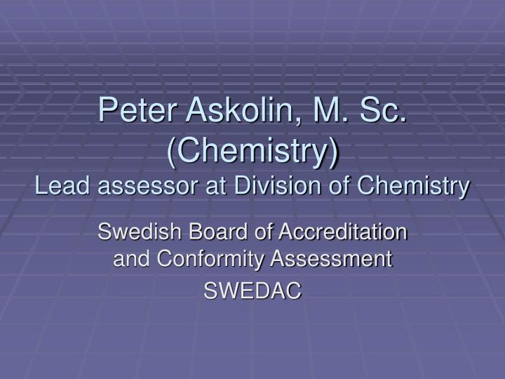 Peter askolin m sc chemistry lead assessor at division of chemistry
