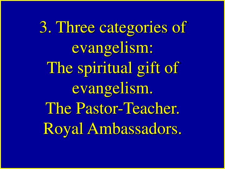 3. Three categories of evangelism: