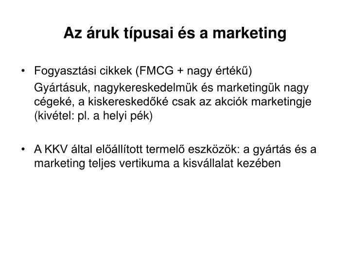 Az áruk típusai és a marketing