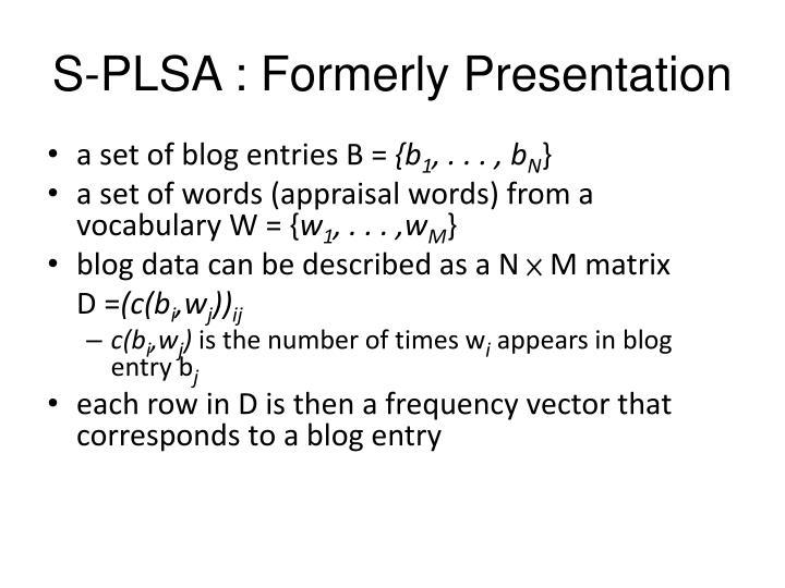S-PLSA : Formerly Presentation
