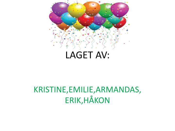 LAGET AV: