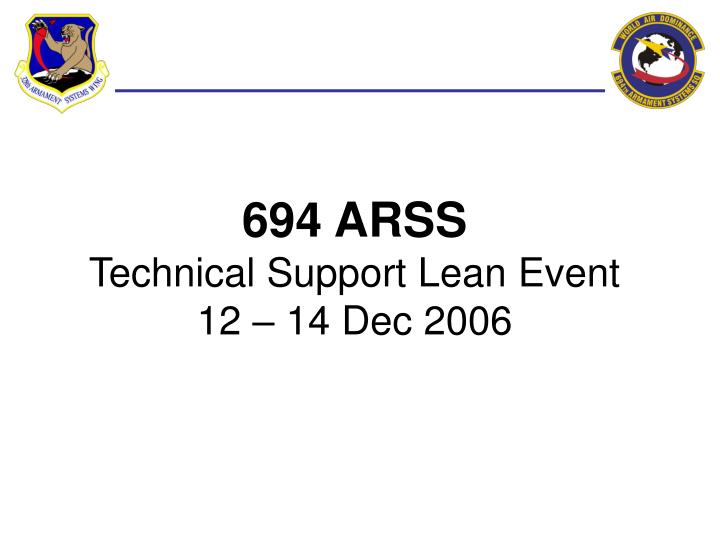 694 arss technical support lean event 12 14 dec 2006 n.