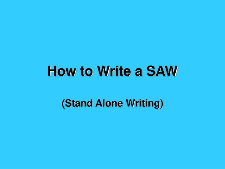 how to write a saw n.