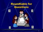 roundtable for questions