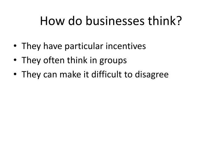 How do businesses think
