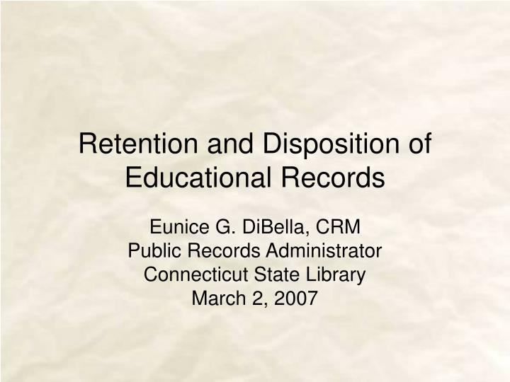 Retention and disposition of educational records