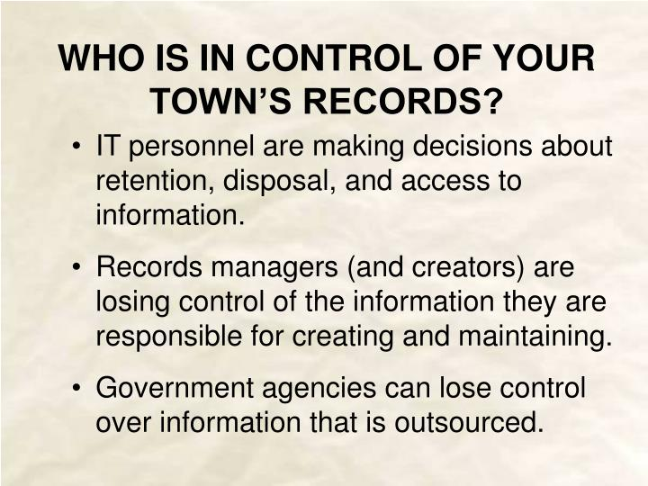 WHO IS IN CONTROL OF YOUR TOWN'S RECORDS?