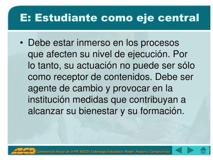 E: Estudiante como eje central