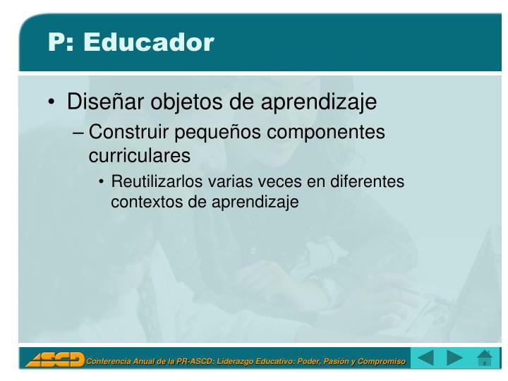 P: Educador