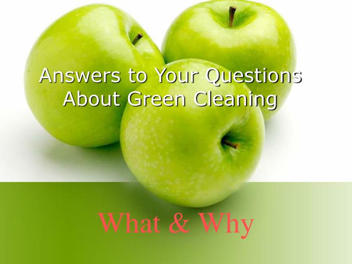 answers to your questions about green cleaning n.