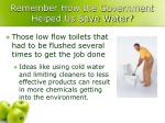 remember how the government helped us save water
