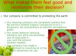 what makes them feel good and reinforces their decision1