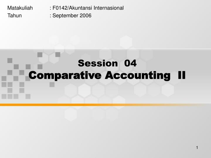 session 04 comparative accounting ii n.