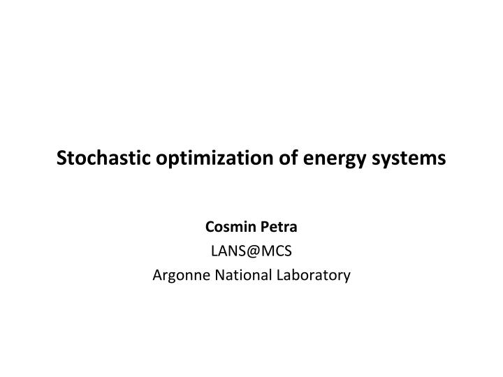 Stochastic optimization of energy systems