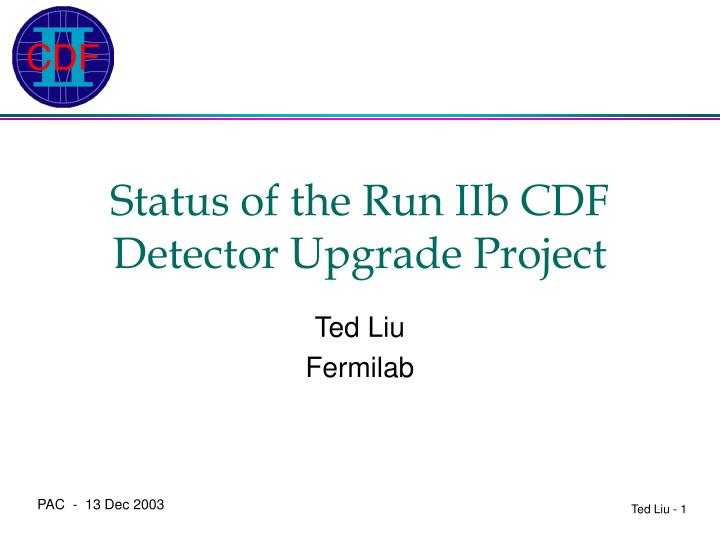 status of the run iib cdf detector upgrade project n.
