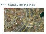 mapas bidimensionais