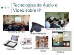 tecnologias de udio e v deo sobre ip