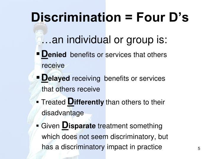 Discrimination = Four D's