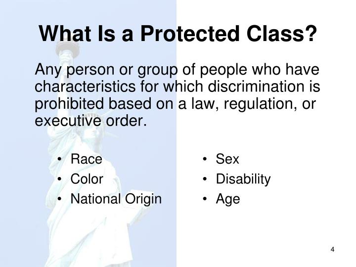 Any person or group of people who have characteristics for which discrimination is prohibited based on a law, regulation, or executive order.