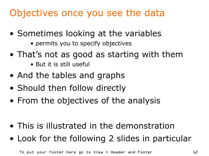 Objectives once you see the data