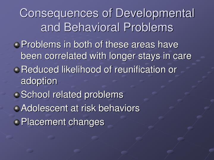 Consequences of Developmental and Behavioral Problems