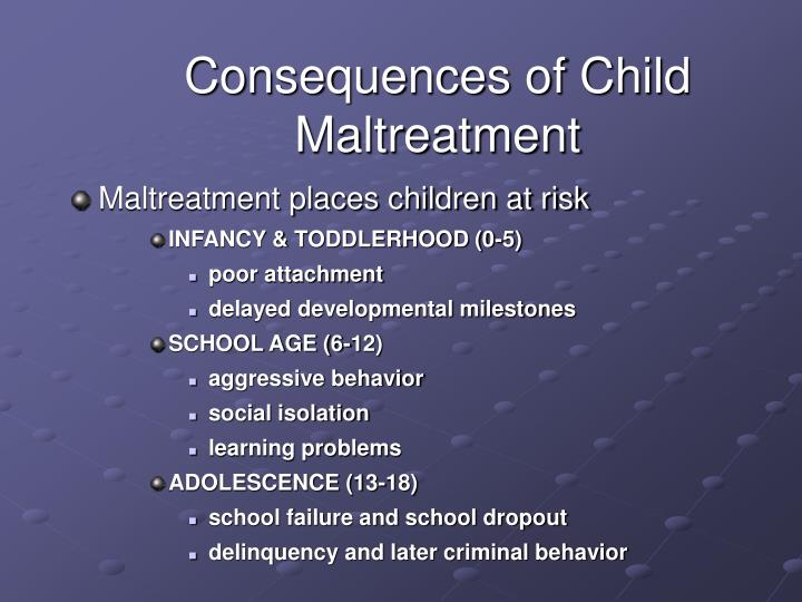Consequences of Child Maltreatment