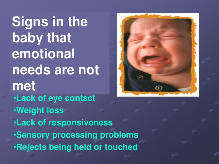 Signs in the baby that emotional needs are not met