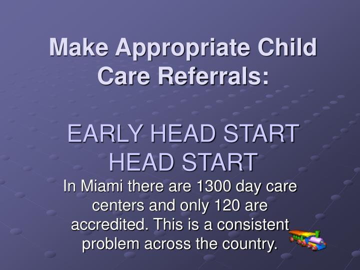 Make Appropriate Child Care Referrals: