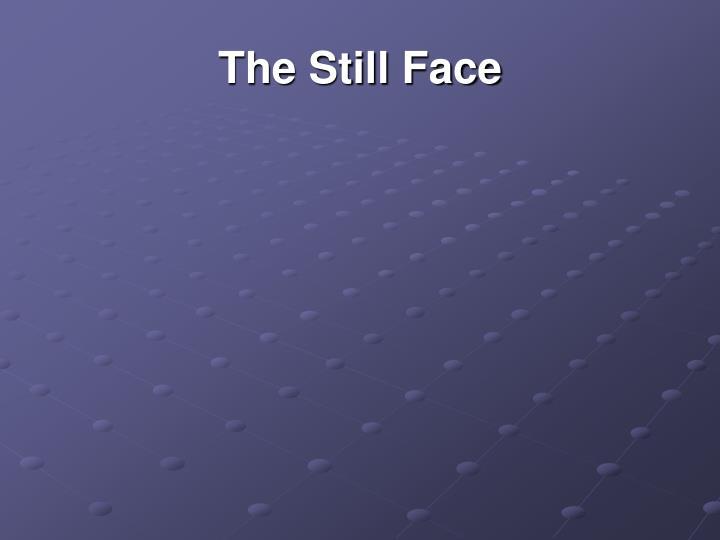 The Still Face