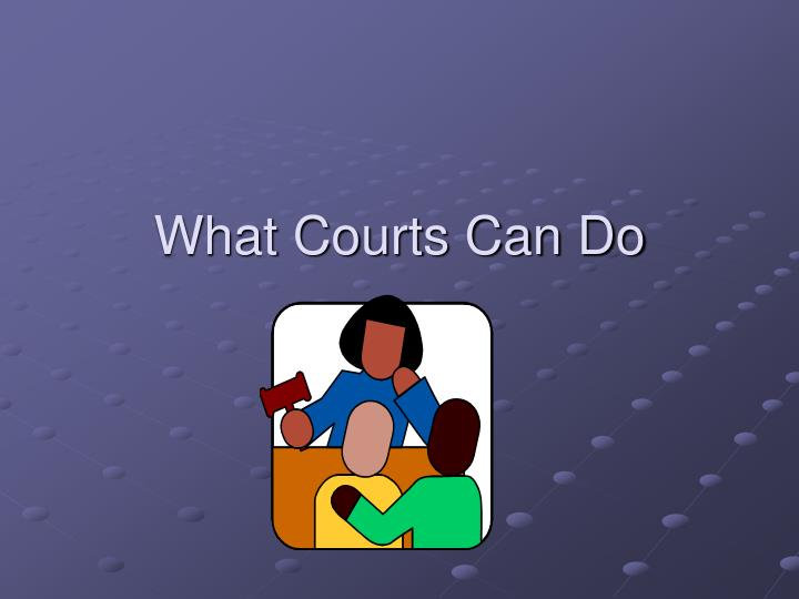 What Courts Can Do