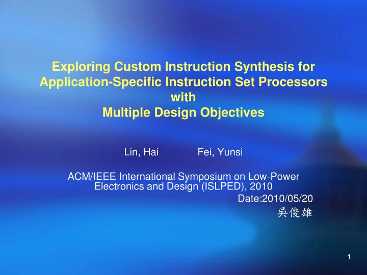 Exploring Custom Instruction Synthesis for