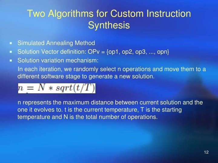 Two Algorithms for Custom Instruction