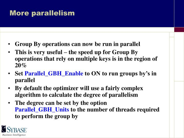 More parallelism
