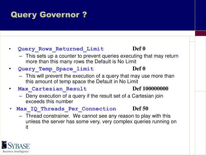 Query Governor ?
