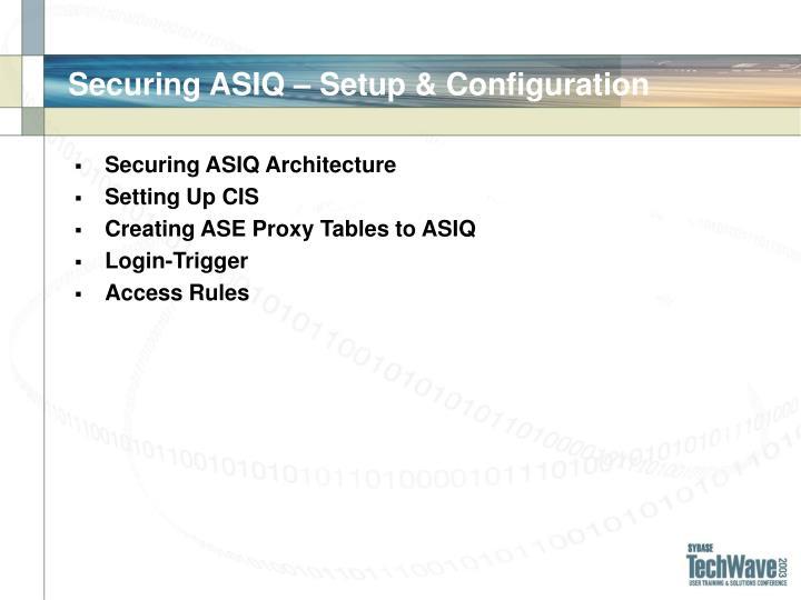 Securing ASIQ – Setup & Configuration
