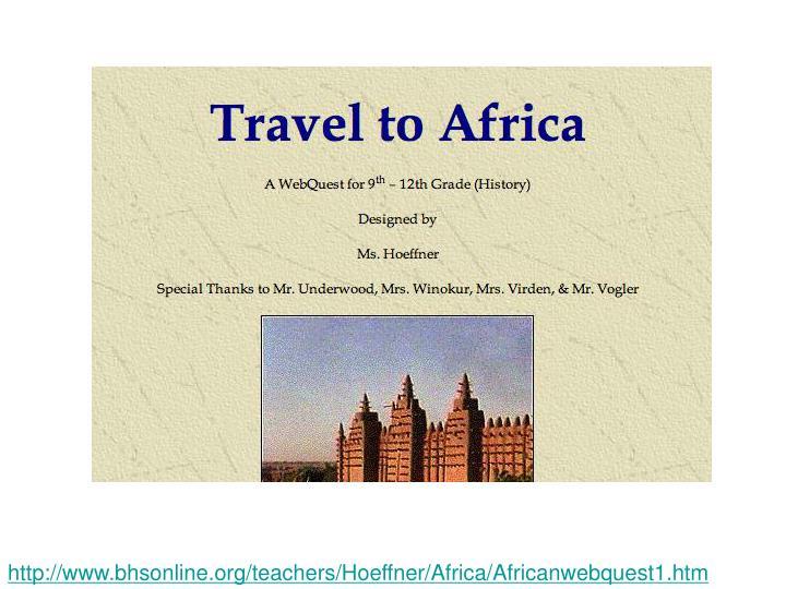 http://www.bhsonline.org/teachers/Hoeffner/Africa/Africanwebquest1.htm