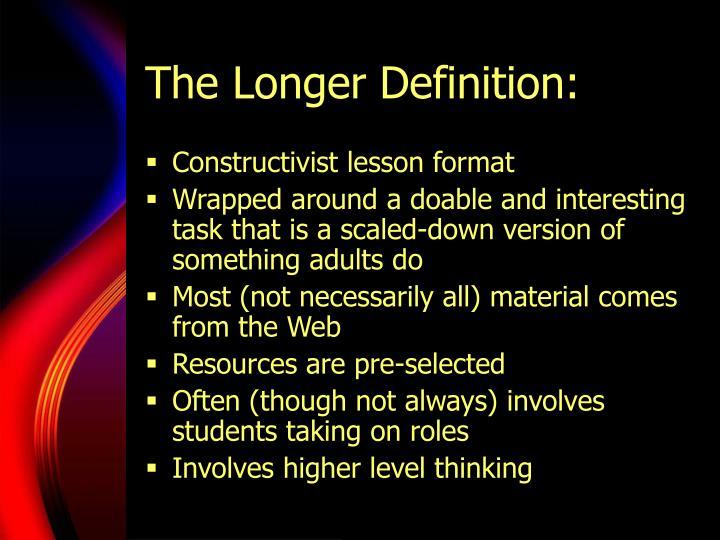 The longer definition