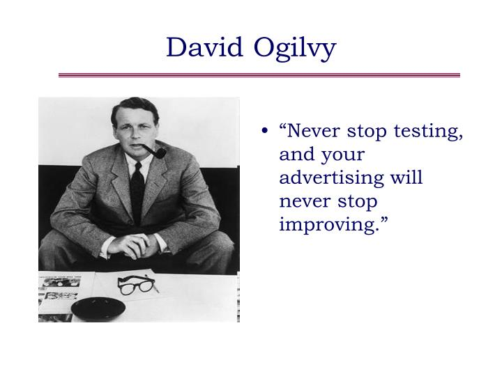 """Never stop testing, and your advertising will never stop improving."""