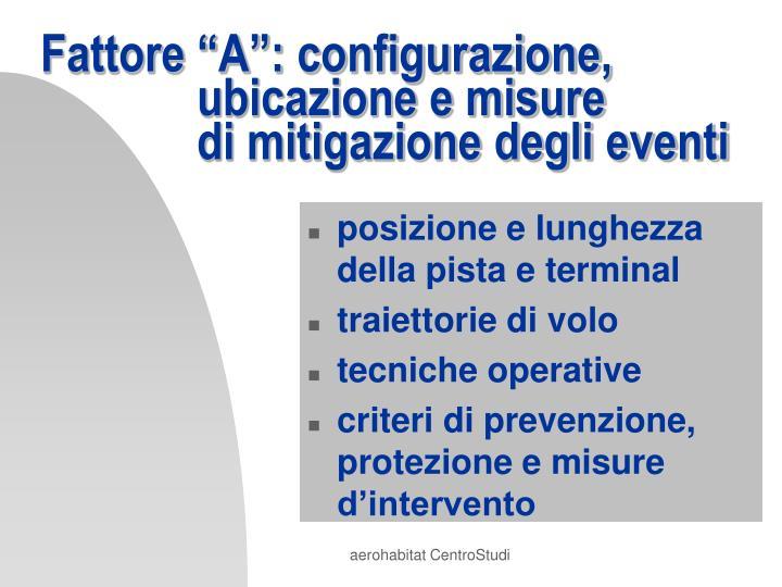 """Fattore """"A"""": configurazione, ubicazione e misure di mitigazione degli eventi"""