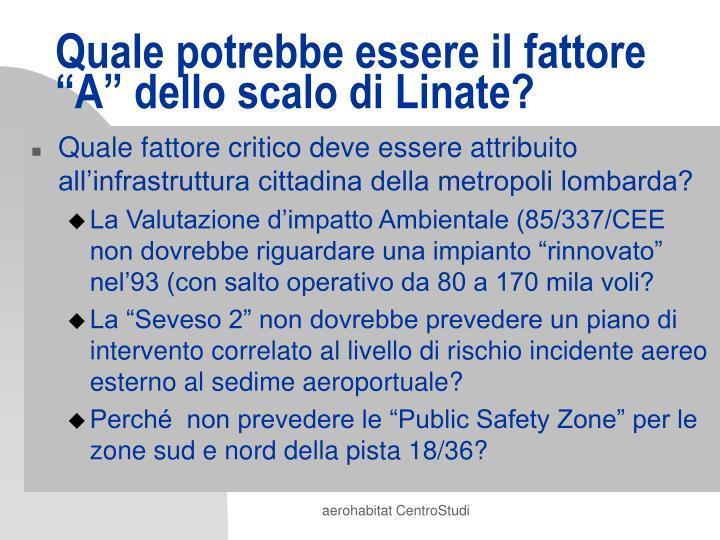 """Quale potrebbe essere il fattore """"A"""" dello scalo di Linate?"""