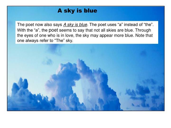 A sky is blue