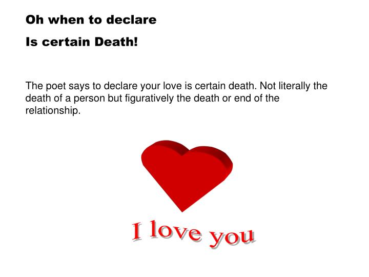 Oh when to declare