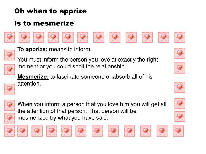 Oh when to apprize