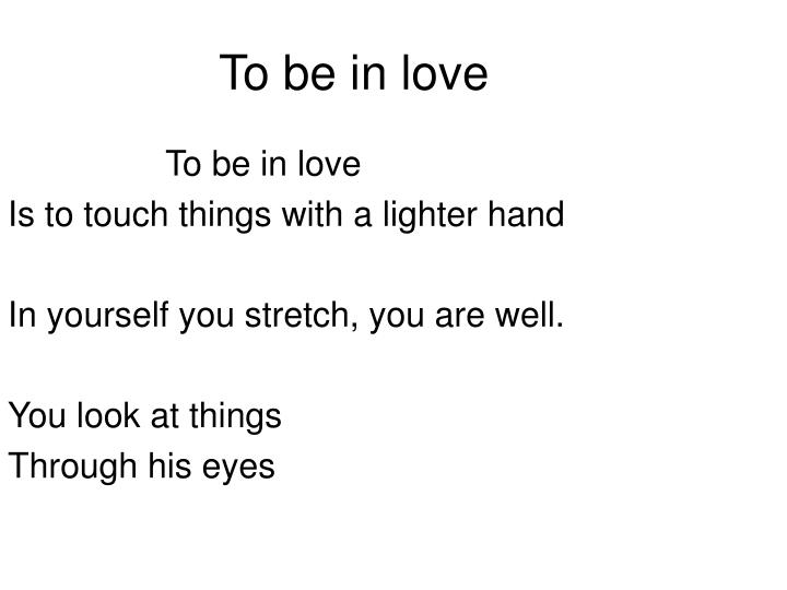 To be in love1