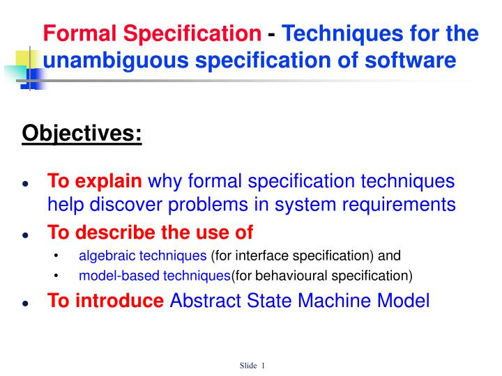 formal specification techniques for the unambiguous specification of software n.