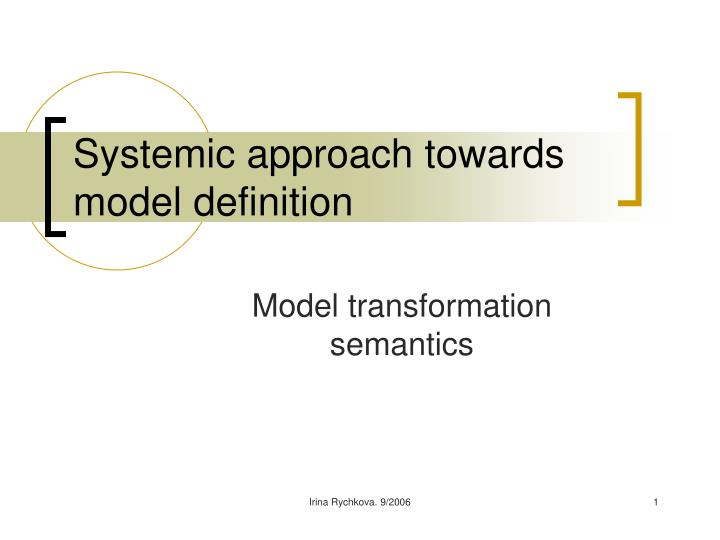 systemic approach towards model definition n.