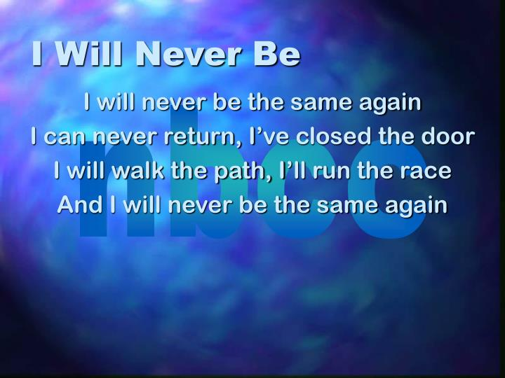 i will never be n.