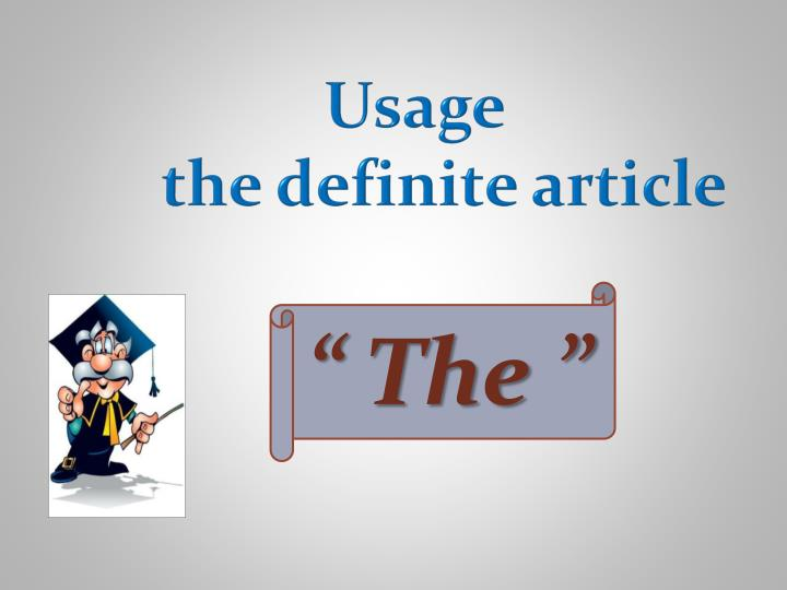 PPT - Usage the definite article PowerPoint Presentation