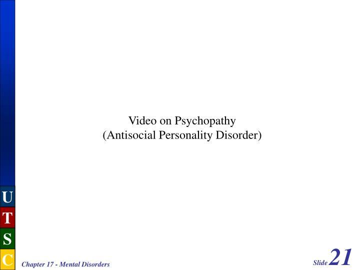 Video on Psychopathy